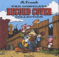 The complete record cover collection par Robert Crumb