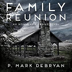 Family Reunion: When the Apocalypse Happens Only One Thing Matters...Family