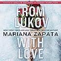 From Lukov with Love Hörbuch von Mariana Zapata Gesprochen von: Callie Dalton, Teddy Hamilton