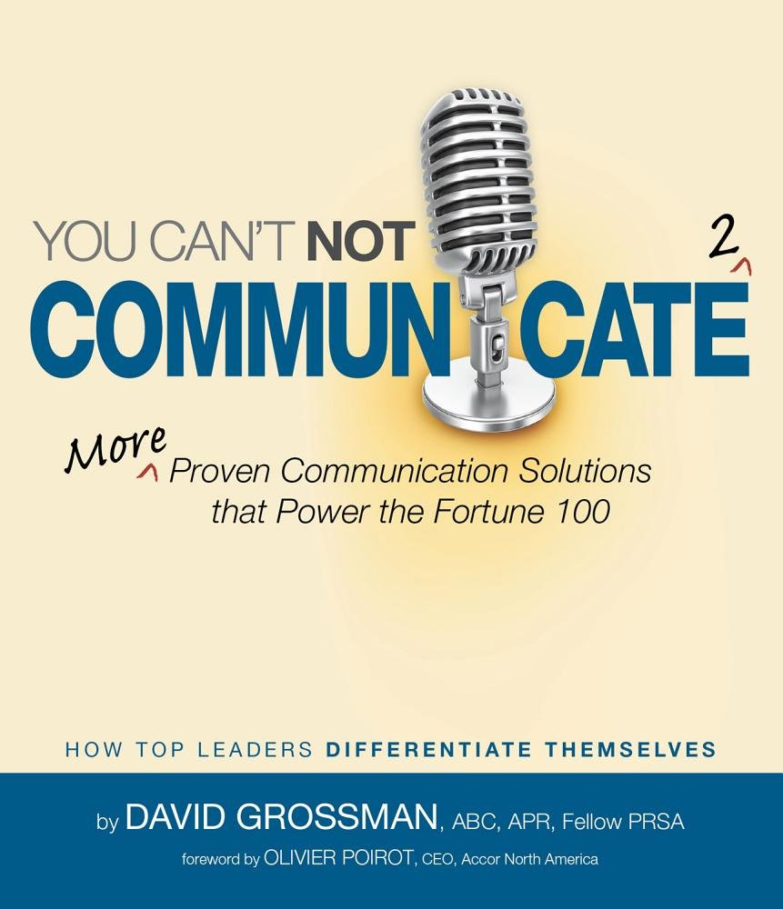 You Can't Not Communicate 2: More Proven Communication Solutions That Power the Fortune 100 PDF
