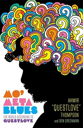 "Mo' Meta Blues: The World According to Questlove [Ahmir ""Questlove"" Thompson - Ben Greenman] (Tapa Blanda)"