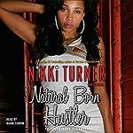 Natural Born Hustler: A Novel | Nikki Turner
