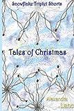 Tales of Christmas: Snowflake Triplet Shorts, Alexandra Lanc, 1492356743