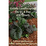 Edible Landscaping On $1 A Day (Or Less)