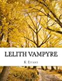 Lelith Vampyre, K. Evans, 149369281X
