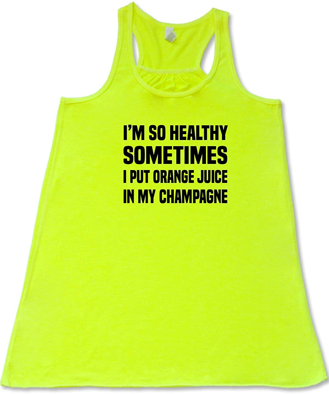 Constantly Varied Gear's I'm So Healthy Sometimes I Put Orange Juice In My Champagne Shirt