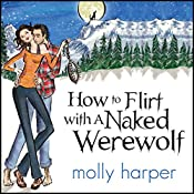 How to Flirt with a Naked Werewolf | Molly Harper