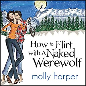 How to Flirt with a Naked Werewolf Audiobook