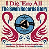 I DIg em all - The Swan Records Story - Various
