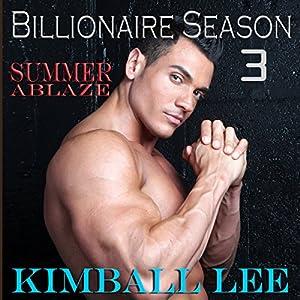 Billionaire Season 3: Summer Ablaze Audiobook