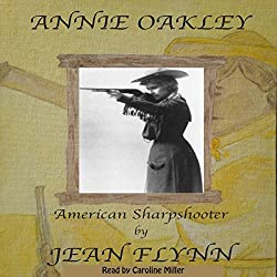 Annie Oakley: Legendary Sharpshooter