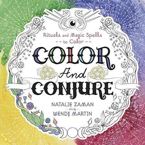Color and Conjure: Rituals & Magic Spells to Color