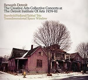 Beneath Detroit: Barefield, Holland, Tabbal Trio / Transdimentional Space Window