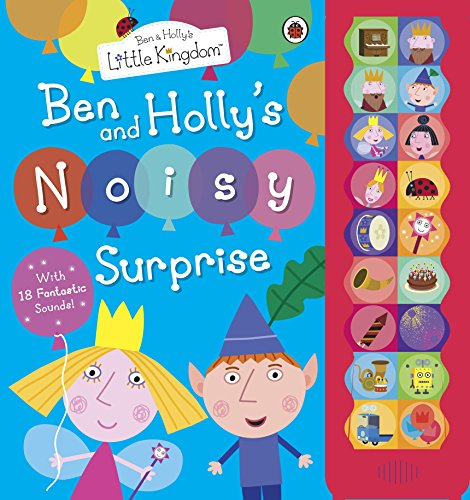 Ben and Holly's Noisy Surprise. (Ben & Holly's Little Kingdom)