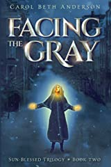 Facing the Gray (Sun-Blessed Trilogy) Paperback