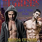The Gardeners: Those Who Dare | Brenda Cothern