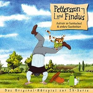 Aufruhr im Gemüsebeet und andere Geschichten (Pettersson und Findus 3) Hörspiel
