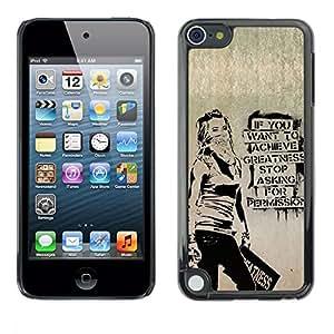 PC/Aluminum Funda Carcasa protectora para Apple iPod Touch 5 Greatness Motivational Quote Success Art Grafiti / JUSTGO PHONE PROTECTOR