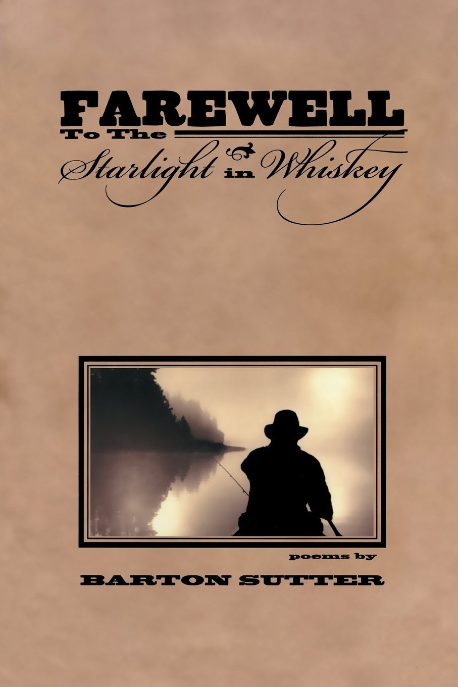 Farewell to the Starlight in Whiskey (American Poets Continuum) ebook