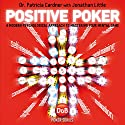 Positive Poker: A Modern Psychological Approach to Mastering Your Mental Game Hörbuch von Patricia Cardner, Jonathan Little Gesprochen von: Dr. Patricia Cardner