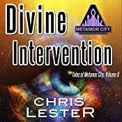 Divine Intervention: Tales of Metamor City, Volume 2 | Chris Lester