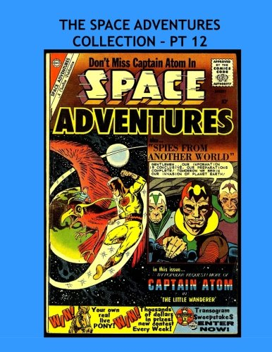 The Space Adventures Collection - Pt 12: Vintage Space Age Science Fiction Comics - All Stories - No Ads PDF