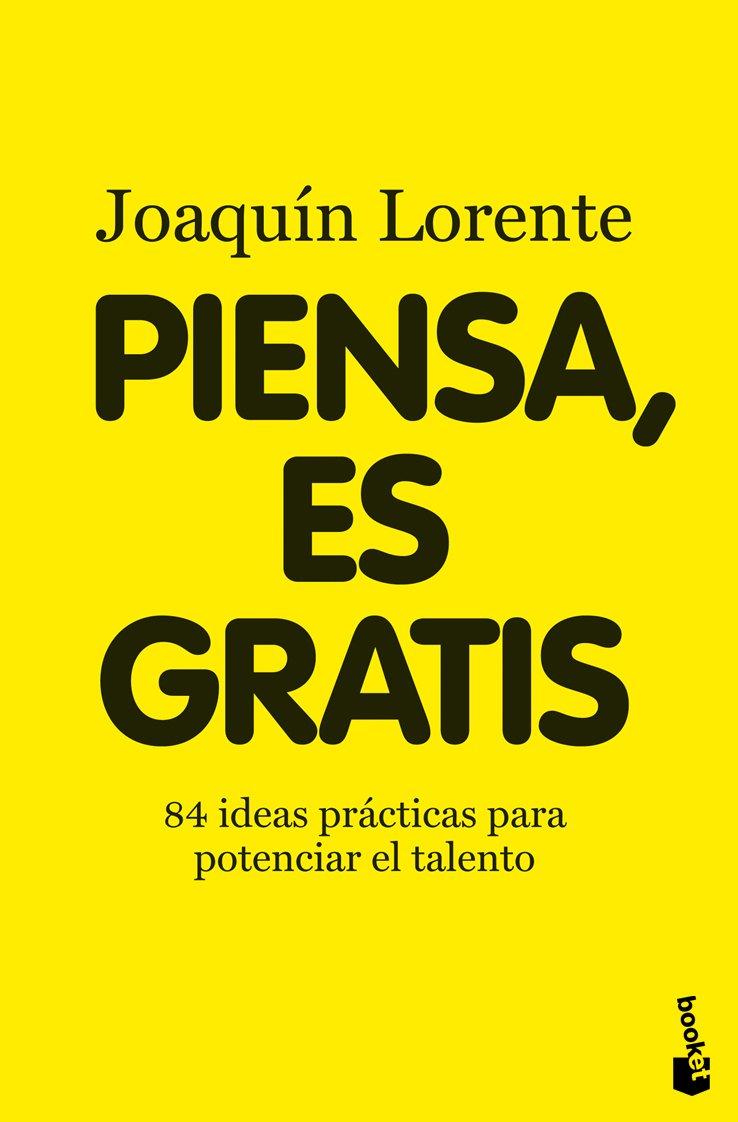 Piensa, es gratis (Divulgación. Actualidad): Amazon.es: Lorente ...