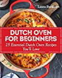 #10: Dutch Oven for Beginners: 25 Essential Dutch Oven Recipes You Will Love (Dutch Oven Recipes, dutch oven cooking Book 1)