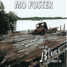 Live At Blues Wes14 by Mo Foster` (2007-12-21)