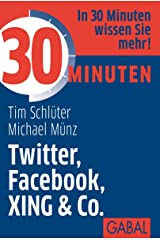 30 Minuten Twitter, Facebook, XING & Co. (German Edition) Kindle Edition