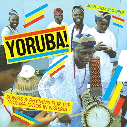 Soul Jazz Records Presents Yoruba! Songs And Rhythms For The Yoruba Gods In Nigeria