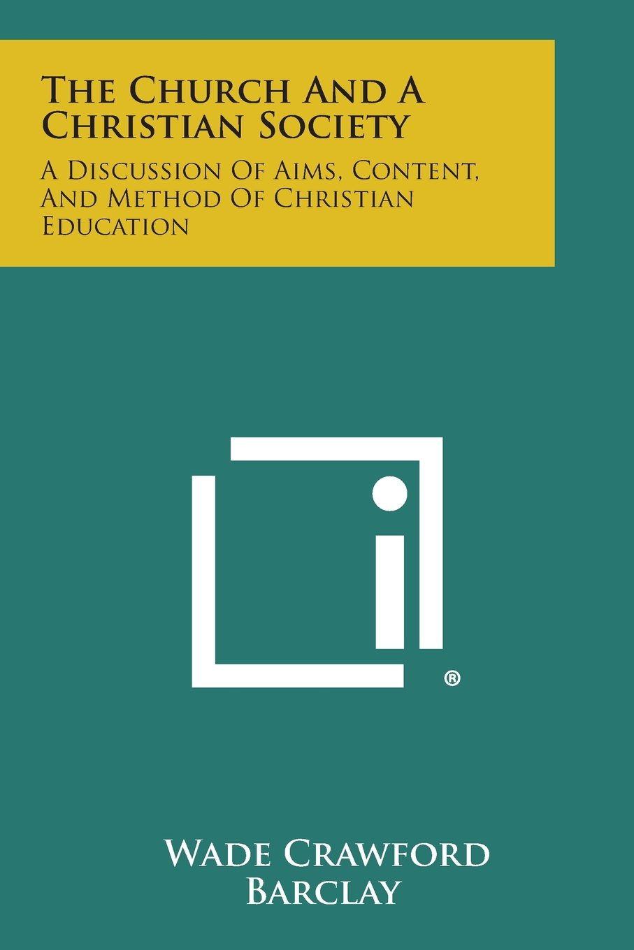 Download The Church and a Christian Society: A Discussion of Aims, Content, and Method of Christian Education pdf