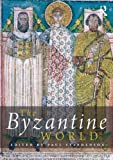 The Byzantine World, , 0415527422