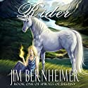 Rider: Spirals of Destiny: Book 1 Audiobook by Jim Bernheimer Narrated by Christine Padovan