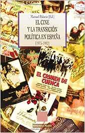 El cine y la transición política en España 1975-1982 OTRAS EUTOPIAS: Amazon.es: VV. AA., MANUEL PALACIO: Libros