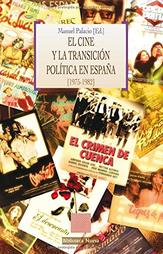 El Cine Y La Transición Política En España  1975 1982   OTRAS EUTOPIAS