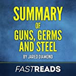Summary of Guns, Germs, and Steel by Jared Diamond | Includes Key Takeaways & Analysis | FastReads