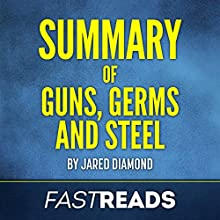 Summary of Guns, Germs, and Steel by Jared Diamond | Includes Key Takeaways & Analysis | Livre audio Auteur(s) :  FastReads Narrateur(s) : Lisa Negron