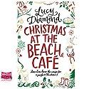 Christmas at the Beach Café Hörbuch von Lucy Diamond Gesprochen von: Melody Grove