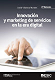 Innovación y marketing de servicios en la era digital (Libros profesionales)