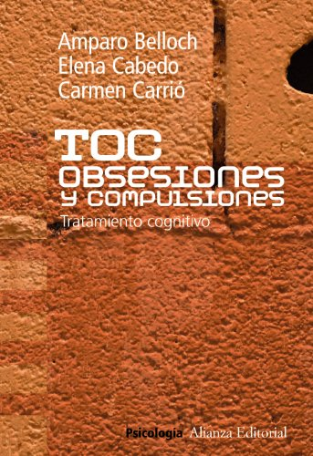 TOC: Obsesiones Y Compulsiones / TOC: Obsessions And Compulsions: Tratamiento Cognitivo / Cognitive Treatment (Spanish Edition)