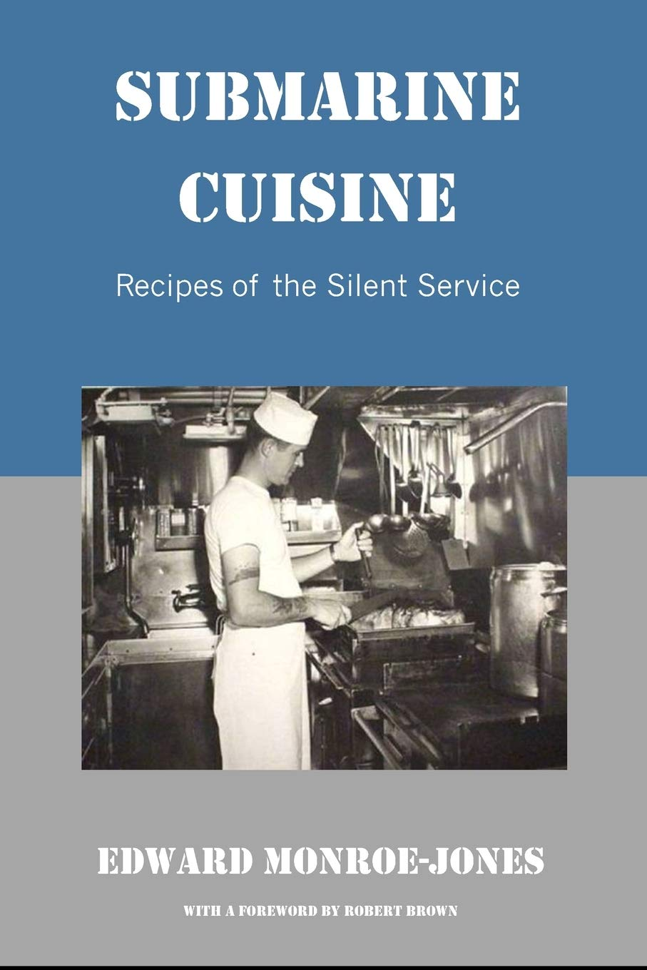Submarine Cuisine: Amazon.es: Monroe-Jones, Edward, Brown, Robert ...