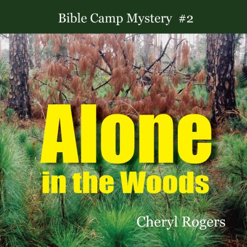 Alone in the Woods: Bible Camp Mystery, Book 2