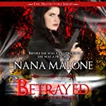 Betrayed: A Protector Prequel | Nana Malone