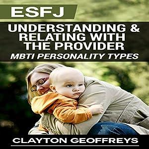 ESFJ: Understanding & Relating with the Provider Audiobook