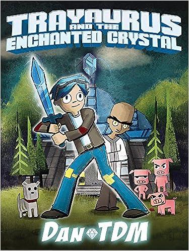 Dantdm Trayaurus And The Enchanted Crystal Amazon Co Uk Dantdm