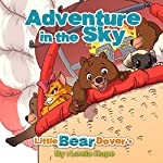 Little Bear Dover's Adventure in the Sky | Leela Hope