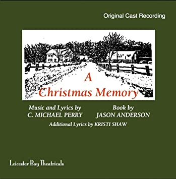 a christmas memory a musical - A Christmas Memory Full Text