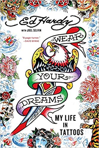 Wear Your Dreams My Life In Tattoos Amazonde Ed Hardy Joel