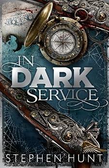 In Dark Service by [Hunt, Stephen]